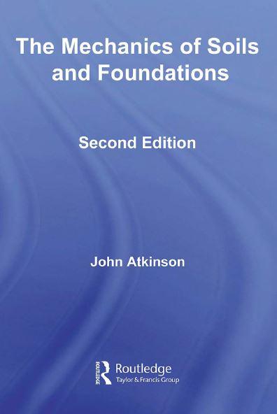 دانلود کتاب مشهور مکانیک خاک و پی (جان اتکینسون) The Mechanics of Soils and Foundation