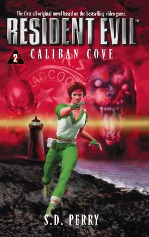 دانلود کتاب Caliban Cove جلد دوم  Resident Evil اثر S. D . Perry