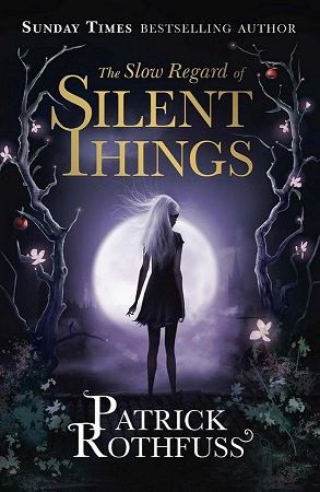 The Slow Regard of Silent Things (The Kingkiller Chronicle #2.5) اثر پاتریک راتفوس