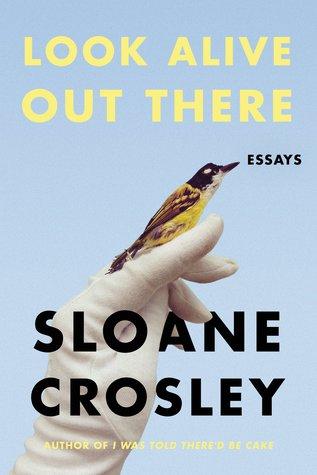 دانلود کتاب Look Alive Out There  اثر Sloane Crosley