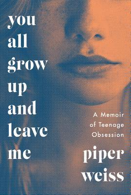 دانلود کتاب You All Grow Up and Leave Me  اثر Piper Weiss