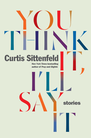دانلود کتاب You Think It, Ill Say It اثر Curtis Sittenfeld