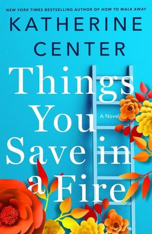 دانلود کتاب Things You Save in a Fire اثر Katherine Center