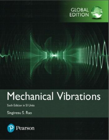 دانلود ویرایش ششم کتاب ارتعاشات مکانیکی رائو (Mechanical Vibrations)