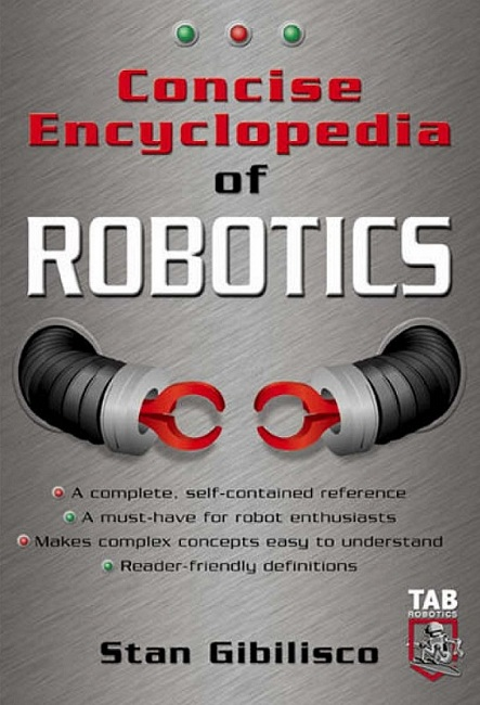 دانلود فايل PDF کتاب Concise Encyclopedia of Robotics - Stan Gibilisco