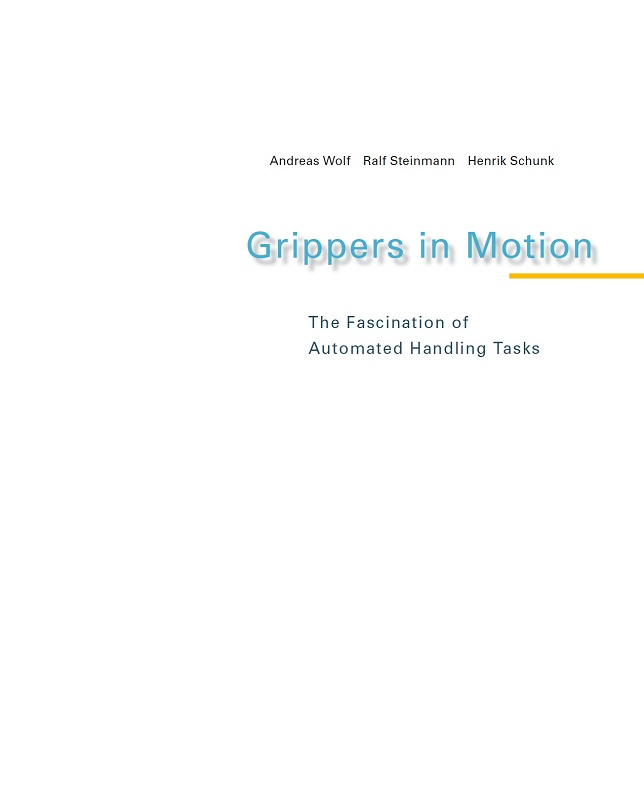 دانلود فايل PDF کتاب Grippers in Motion - the Fascination of Automated Handling Tasks - Wolf