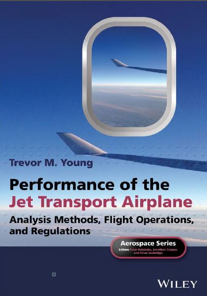 Performance of the Jet Transport Airplane: Analysis Methods, Flight Operations, and Regulations