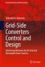 کتاب Grid-Side Converters Control and Design (Interfacing Between the AC Grid and Renewable Power Sources)