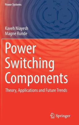 کتاب Power Switching Components (Theory, Applications and Future Trends)