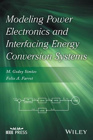 کتاب Modeling Power Electronics and Interfacing Energy Conversion Systems