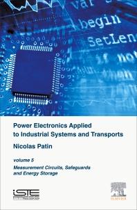کتاب  Power Electronics Applied to Industrial Systems and Transports (volume 5: Measurement Circuits, Safeguards and Energy Storage)