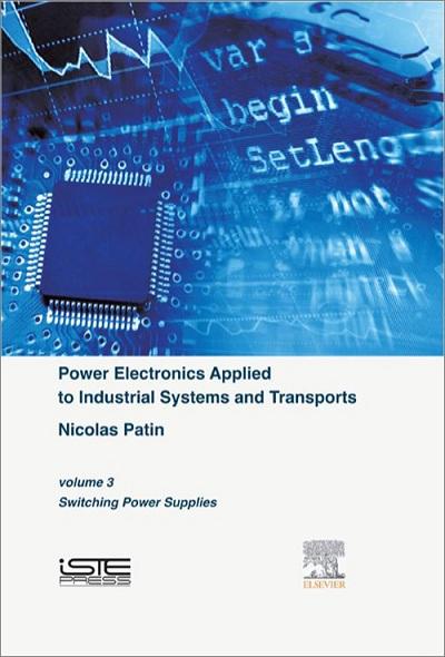 کتاب Power Electronics Applied to Industrial Systems and Transports (volume 3: Switching Power Supplies)