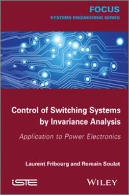 کتاب Control of Switching Systems by Invariance Analysis (Applcation to Power Electronics)