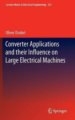 کتاب Converter Applications and their Influence on Large Electrical Machines