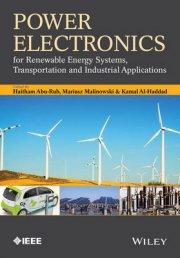 کتاب Power Electronics (for Renewable Energy Systems, Transportation and Industrial Applications)