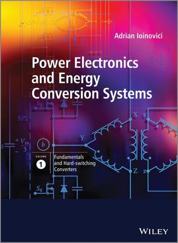 کتاب Power Electronics and Energy Conversion Systems (volume 1: Fundamentals and Hard-switching Converters)