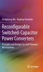 کتاب Reconfigurable Switched-Capacitor Power Converters (Principles and Designs for Self-Powered Microsystems)