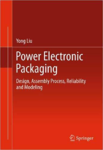 کتاب Power Electronic Packaging (Design, Assembly Process, Reliability and Modeling)