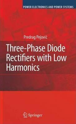 کتاب Three-Phase Diode Rectifiers with Low Harmonics (Current Injection Methods