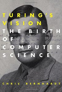 Turings Vision: The Birth of Computer Science
