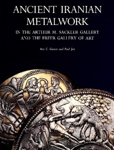 Ancient Iranian metalwork in the Arthur M. Sackler Gallery and the Freer Gallery of Art