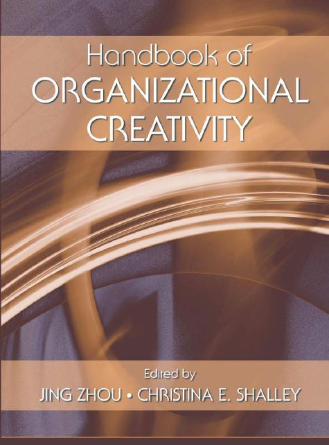 HandBook of Organizational Creativity_Zhou & Shalley