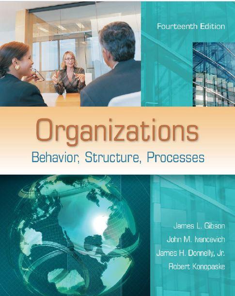 متن کامل انگلیسی _ کتاب_ سازمان ها_رفتار ، ساختار ، فرایندها _ جیمز گیبسون و همکاران _ Organizations_James Gibson_14th ed_2012