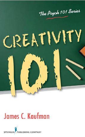 متن کامل انگلیسی _ کتاب _ خلاقیت 101 _ کافمن  _ Creativity  101 _ James Kaufman _ 2009