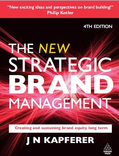 متن کامل انگلیسی_کتاب_ مدیریت راهبردی نوین برند_کاپفرر_ The New Strategic Brand Management_Kapferer_4th ed