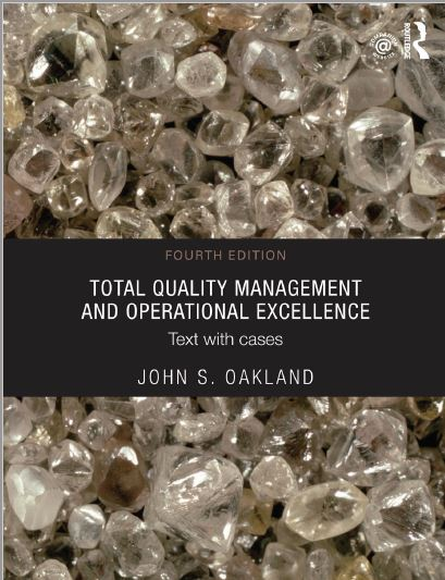 متن کامل انگلیسی_کتاب_ مدیریت کیفیت جامع و سرآمدی عملیاتی _ Total Quality Management and operational Excellence_Oakland