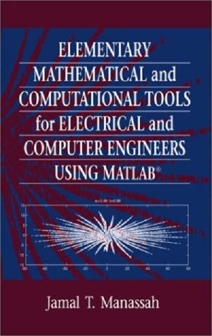 ابزارهای مقدماتی ریاضی و محاسباتی برای مهندسین برق و کامپیوتر با استفاده از MATLAB