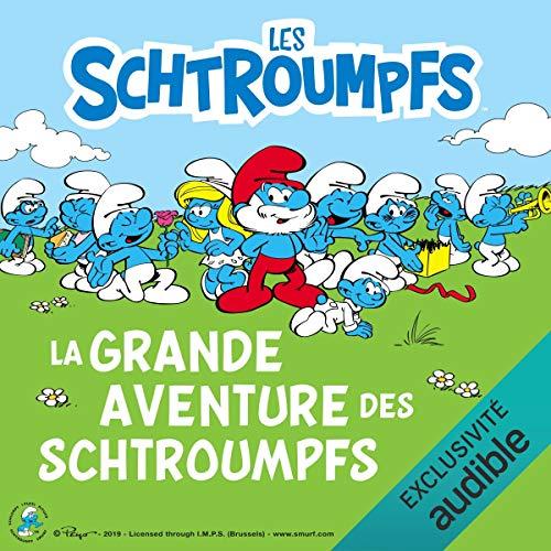 فایل صوتی کتاب داستان La grande aventure des Schtroumpfs