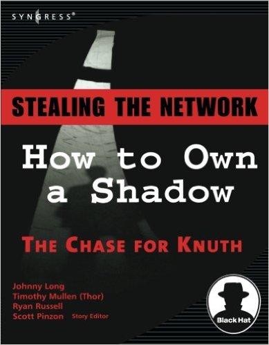 دانلود کتاب Stealing the Network: How to Own a Shadow