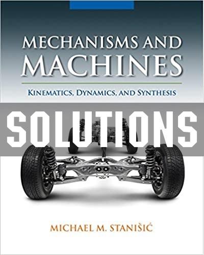 حل المسائل کتابی در زمینه دینامیک ماشین و طراحی مکانیزم ها با عنوان :  Mechanisms and Machines 1st Edition by Michael M. Stanisic