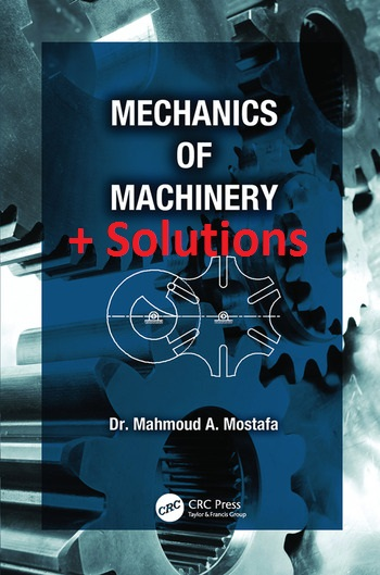 کتاب Mechanics of Machinery اثر Mahmoud A. Mostafa به همراه حل تمارین