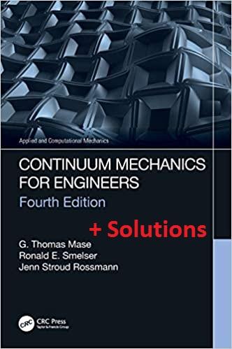 کتاب و حل المسائل مکانیک محیط های پیوسته ویرایش چهارم به زبان اصلی اثر توماس میس : Continuum Mechanics for Engineers 4th Ed+Solutions by Thomas Mas