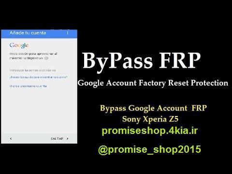 آموزش حذف اکانت گوگل قفل FRP سونی اکسپریا Z5/Z5 Premium آندروید 7.0 از پرامیس شاپ