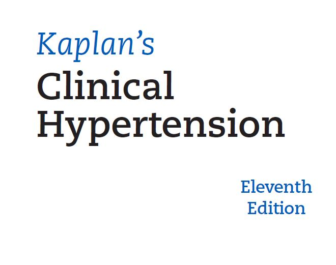 Kaplan's Clinical Hypertension Eleventh Edition