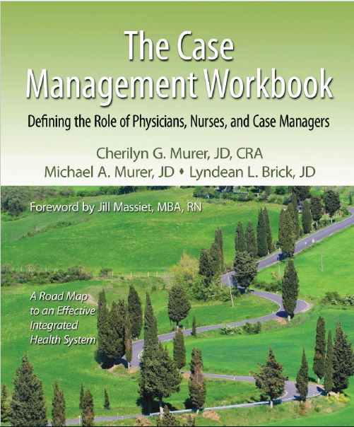 The Case Management Workbook Defining the Role of Physicians, Nurses, and Case Managers